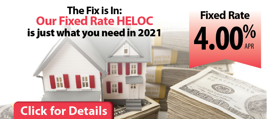 Our fixed rate holc is just what you been in 2021. Fixed 4& APR