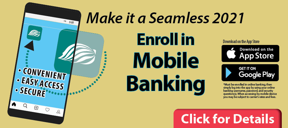Make it a seamless 2021. Enroll in mobile banking