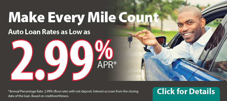 Make every mile count. Auto loan rates as low as 2.99% apr